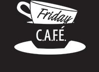 Friday Cafe